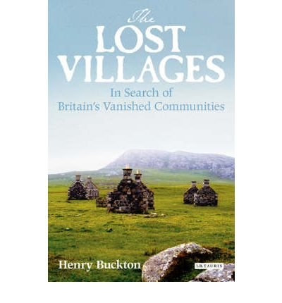 [(The Lost Villages: Rediscovering Britain's Vanished Communities)] [Author: Henry Buckton] published on (July, 2008)