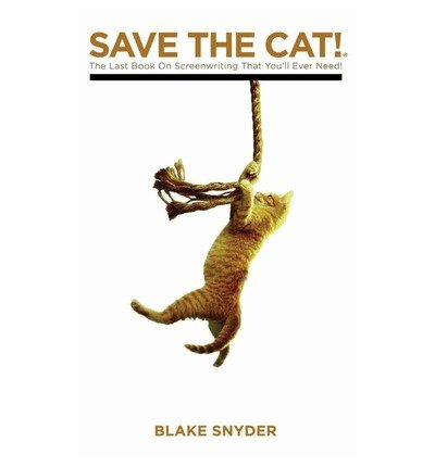[(Save the Cat: The Last Book on Screenwriting You'll Ever Need )] [Author: Blake Snyder] [Jul-2013]