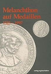 Melanchthon auf Medaillen 1525 - 1997