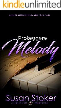 Proteggere Melody (Armi & Amor Vol. 9)