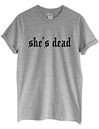 Rock Paper Sisters Unisex Slogan T-Shirt: She's Dead