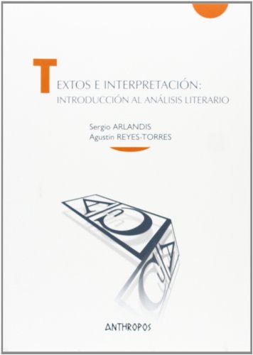 Textos e interpretación: introducción al análisis literario (Cuadernos A. Temas de Innovación Social) por Sergio Arlandis López
