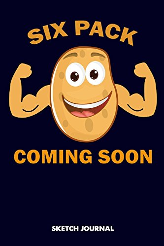 Read pdf sketch journal six pack coming soon strong potato arms sketch journal six pack coming soon strong potato arms funny food drawing sketch pad fandeluxe Image collections