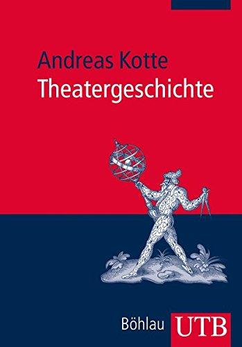 Theatergeschichte: Eine Einführung