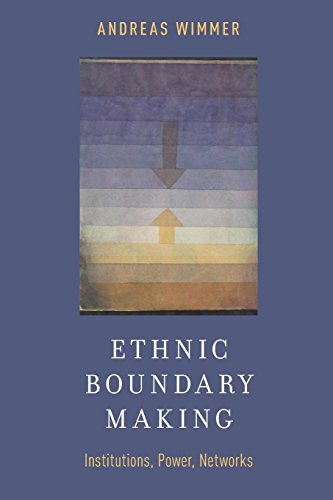 Ethnic Boundary Making: Institutions, Power, Networks (Oxford Studies in Culture and Politics) por Andreas Wimmer