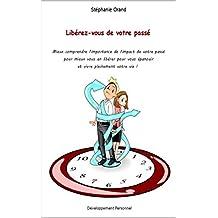 Libérez-vous de votre passé (French Edition)