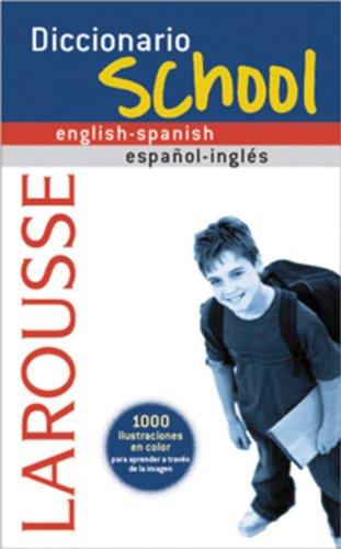 Larousse diccionario school english-spanish, espanol-ingles / Larousse School Dictionary English-Spanish, Spanish-English por Indurain Jordi (DRT) Pons