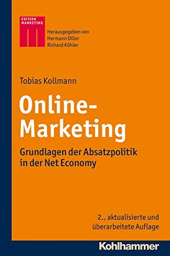 Online-Marketing: Grundlagen der Absatzpolitik in der Net Economy (Kohlhammer Edition Marketing)