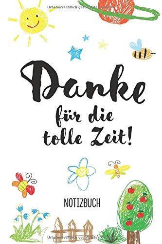 Danke für die tolle Zeit: A5 Notizbuch 120 Seiten liniert als Geschenk | Kindergarten Abschiedsgeschenk | Geschenke für Erzieher, Erzieherinnen, ... | Zum Abschied in der Kita und Danke sagen