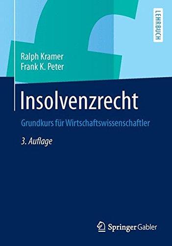 Insolvenzrecht: Grundkurs für Wirtschaftswissenschaftler