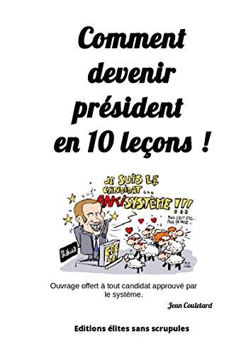 Couverture du livre Comment se faire élire président de la république en dix leçons