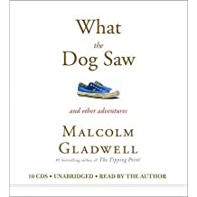 [(What the Dog Saw: And Other Adventures)] [Author: Malcolm Gladwell] published on (October, 2009)