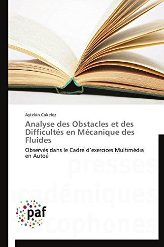 Analyse des Obstacles et des Difficultés en Mécanique des Fluides: Observés dans le Cadre d'exercices Multimédia en Autoé (Omn.Pres.Franc.)