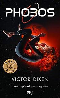 Phobos, tome 1 : Les éphémères par Victor Dixen