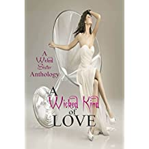 A Wicked Kind of Love: Anthology