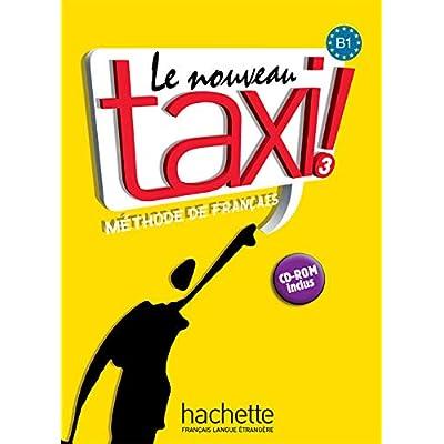 Le nouveau taxi ! Mthode de franais : B1 (1Cdrom)