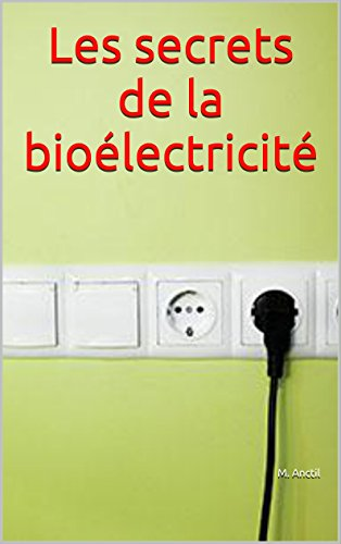 Téléchargements ePub gratuits Les secrets de la bioélectricité B01GPAICAS PDF