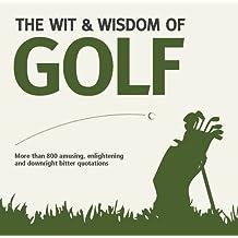 Wit & Wisdom: Golf (Wit and Wisdom)