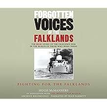 Forgotten Voices of the Falklands Part 2: Fighting for the Falklands: Pt. 2 (Forgotten Voices/Falklands)