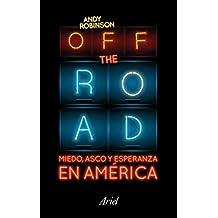 Off the Road. Miedo, asco y esperanza en América (Ariel)