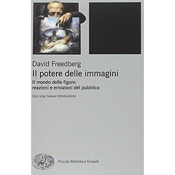 Il Potere Delle Immagini. Il Mondo Delle Figure: Reazioni E Emozioni Del Pubblico
