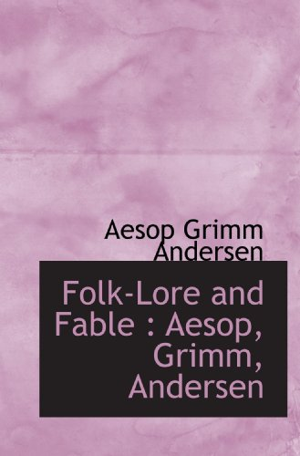 folk-lore-and-fable-aesop-grimm-andersen