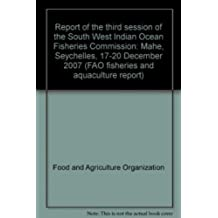 Report of the second session of the South West Indian Ocean Fisheries Commission: Maputo, Mozambique, 22-25 August 2006 (FAO fisheries report)
