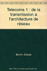 TELECOMS 1. De la transmission à l'architecture de réseaux