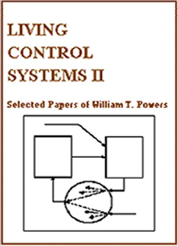 Living Control Systems: Selected Papers of William T. Powers: 2