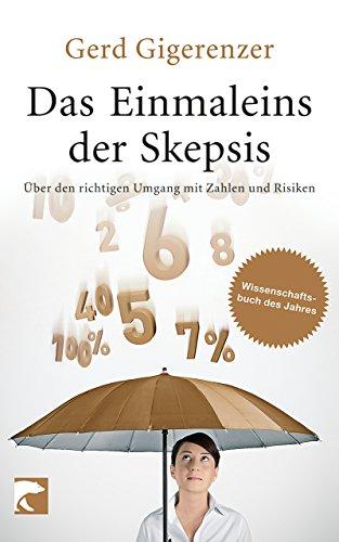 Das Einmaleins der Skepsis: Über den richtigen Umgang mit Zahlen und Risiken (Mit Wort Bedeutung Der S)