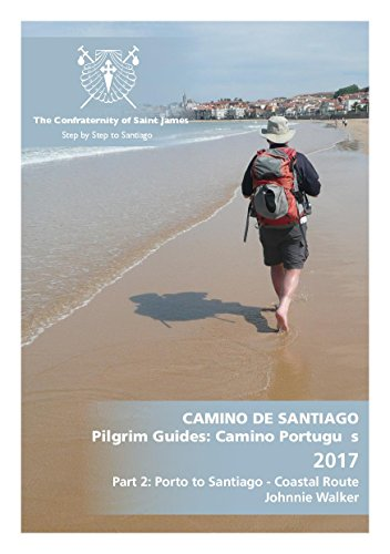 a-pilgrim-guide-to-the-camino-portugues-coastal-route-and-seaside-route-the-complete-route-by-the-co