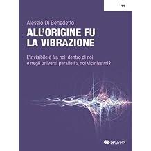 All'origine fu la vibrazione (Italian Edition)