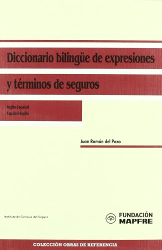 Descargar Libro Diccionario bilingüe de expresiones y términos de seguros, inglés-español / español-inglés de Fundación MAPFRE. Instituto de Ciencias del Seguro