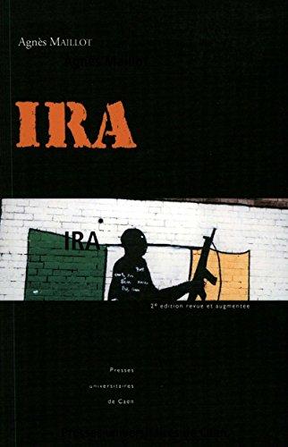 IRA: Les républicains irlandais (Littérature et civilisation irlandaises) par Agnès Maillot