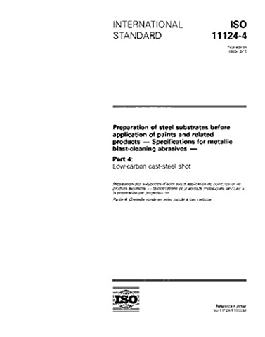 ISO 11124-4:1993, Preparation of steel substrates before application of paints and related products - Specifications for metallic blast-cleaning abrasives - Part 4: Low-carbon cast-steel