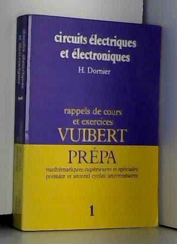 Circuits électriques et électroniques / classes de mathematiques supérieures et speciales, premier e
