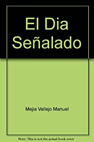 El dia señalado par  Manuel Mejia Vallejo