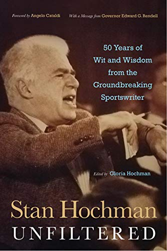 Stan Hochman Unfiltered: 50 Years of Wit and Wisdom from the Groundbreaking Sportswriter - Frazier Baseball