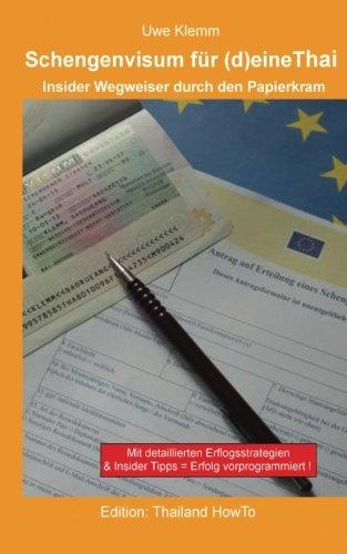 Schengenvisum für (d)eine Thai: Insider Wegweiser durch den Papierkram (Thailand HowTo, Band 2)