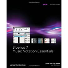 Sibelius 7 Music Notation Essentials (Avid Learning) by James Humberstone (2012-02-20)