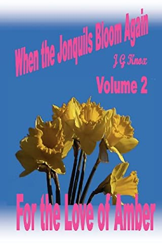 When the Jonquils Bloom Again, Vol 2: For the Love of Amber