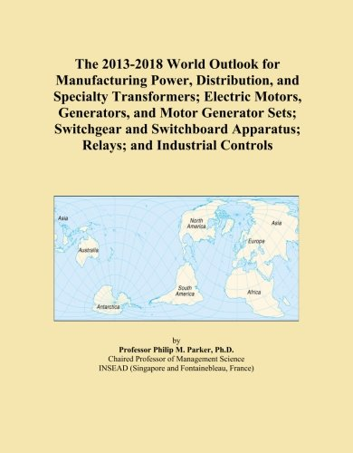 The 2013-2018 World Outlook for Manufacturing Power, Distribution, and Specialty Transformers; Electric Motors, Generators, and Motor Generator Sets; ... Apparatus; Relays; and Industrial Controls - Industrial Control Transformer