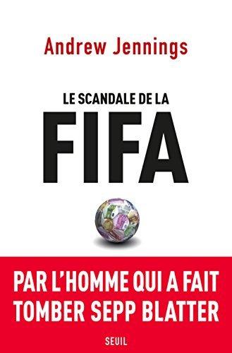 Portada del libro Le scandale de la FIFA by Andrew Jennings (2015-09-10)