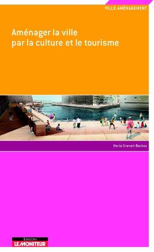 Aménager la ville par la culture et le tourisme par Maria Gravari-Barbas