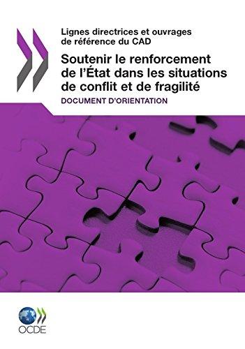 Soutenir le renforcement de l'État dans les situations de conflit et de fragilité: Document d'orientation