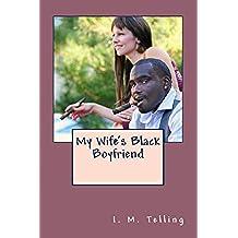 My Wife's Black Boyfriend (English Edition)