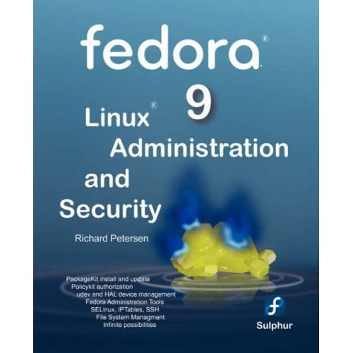 Fedora 9 Linux Administration and Security by Richard L Petersen (2008-07-01)
