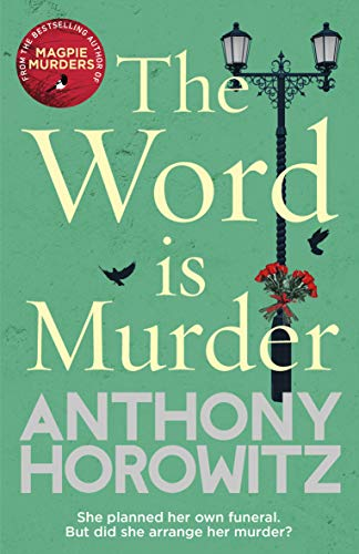The Word Is Murder: The bestselling mystery from the author of Magpie Murders - you\'ve never read a crime novel quite like this (Detective Daniel Hawthorne 1) (English Edition)