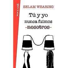 Tú y yo nunca fuimos nosotros (Verso&Cuento, Band 718015)