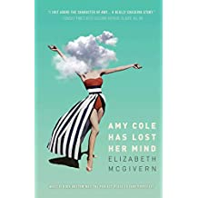 Amy Cole has lost her mind: 1 (The Amy Cole series)